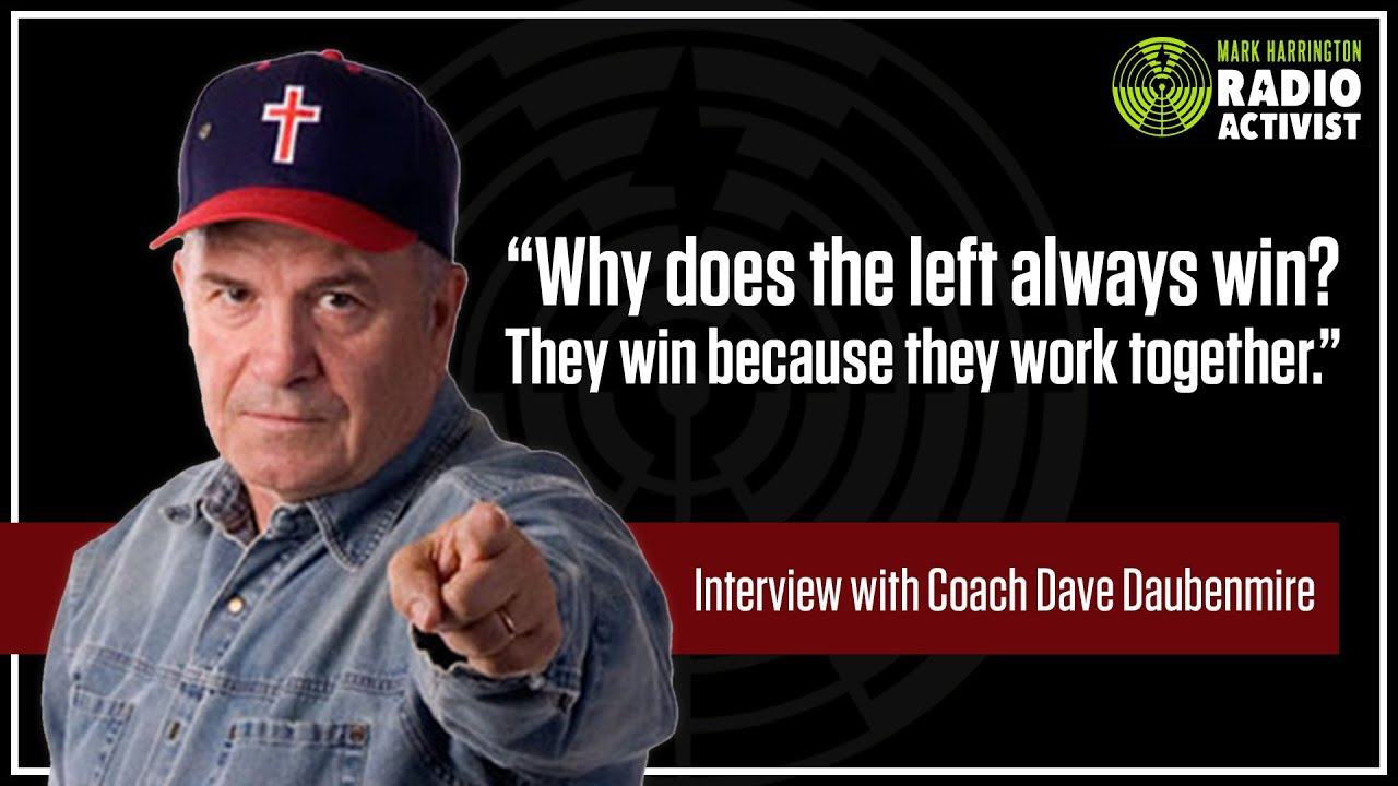 Turning the Tide in the Culture War with Coach Dave Daubenmire   The Mark Harrington Show   4-27-21
