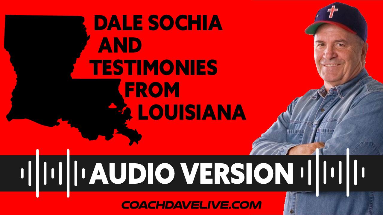 Coach Dave LIVE | 6-10-2021 | DALE SOCHIA AND TESTIMONIES FROM LOUISIANA - AUDIO ONLY