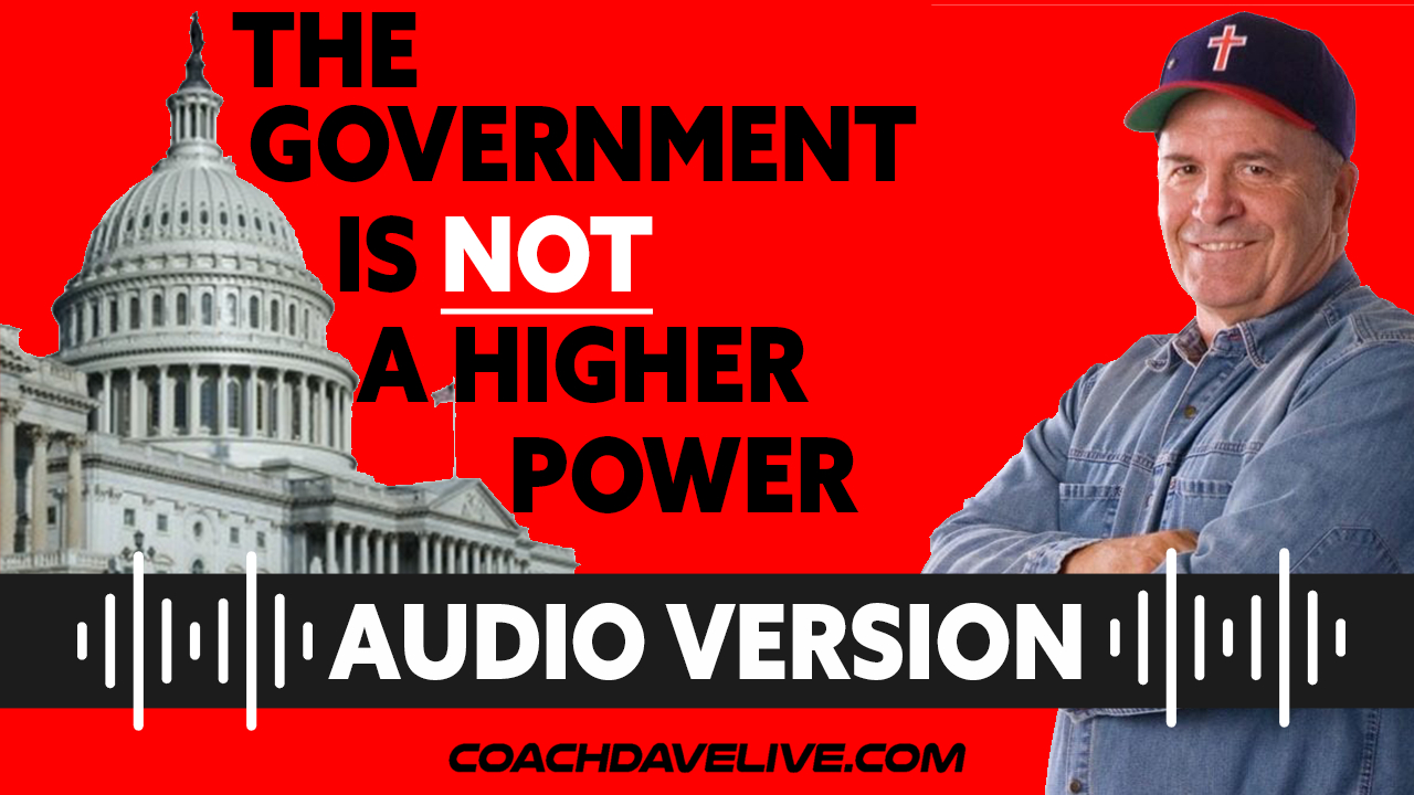 Coach Dave LIVE   6-14-2021   THE GOVERNMENT IS NOT A HIGHER POWER - AUDIO ONLY