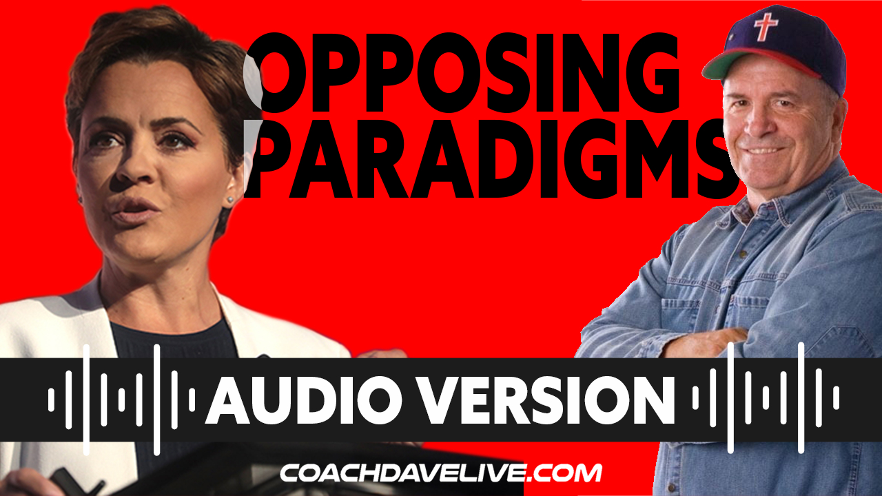 Coach Dave LIVE | 6-16-2021 | OPPOSING PARADIGMS - AUDIO ONLY