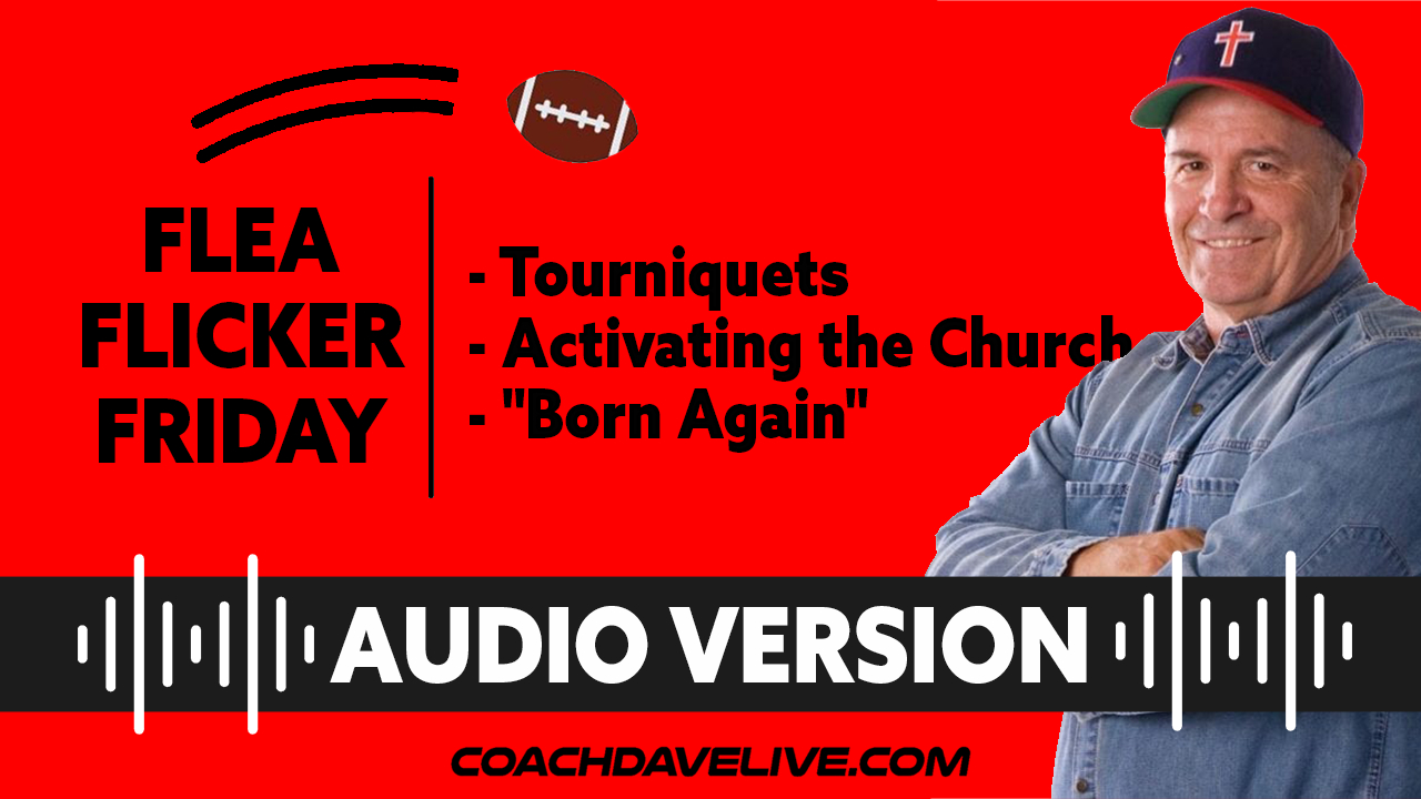 Coach Dave LIVE   6-18-2021   FFF: TOURNIQUETS, ACTIVATING THE CHURCH, AND BORN AGAIN - AUDIO ONLY