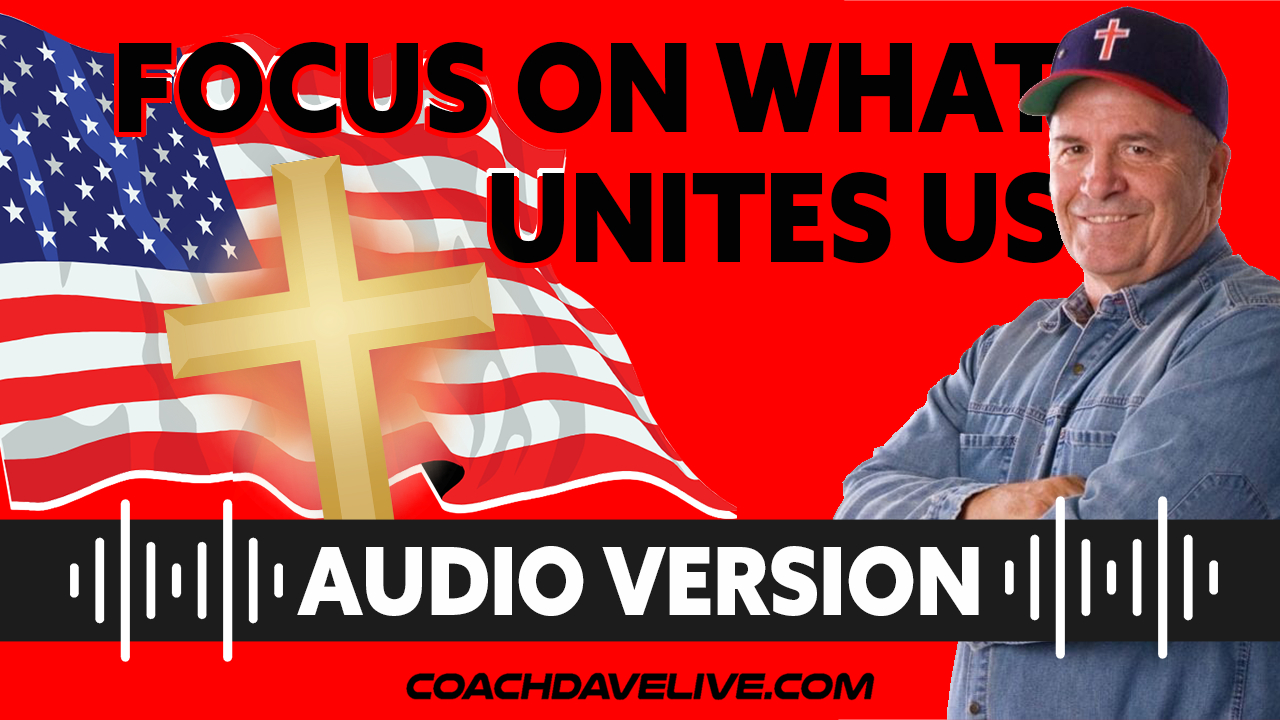 Coach Dave LIVE | 6-21-2021 | FOCUS ON WHAT UNITES US - AUDIO ONLY