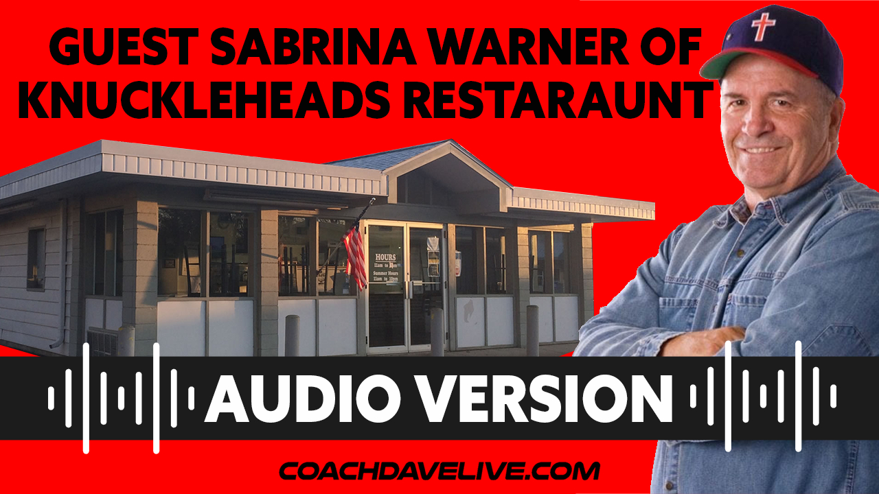 Coach Dave LIVE | 6-23-2021 | GUEST SEBRINA WARNER OF KNUCKLEHEADS RESTAURANT - AUDIO ONLY