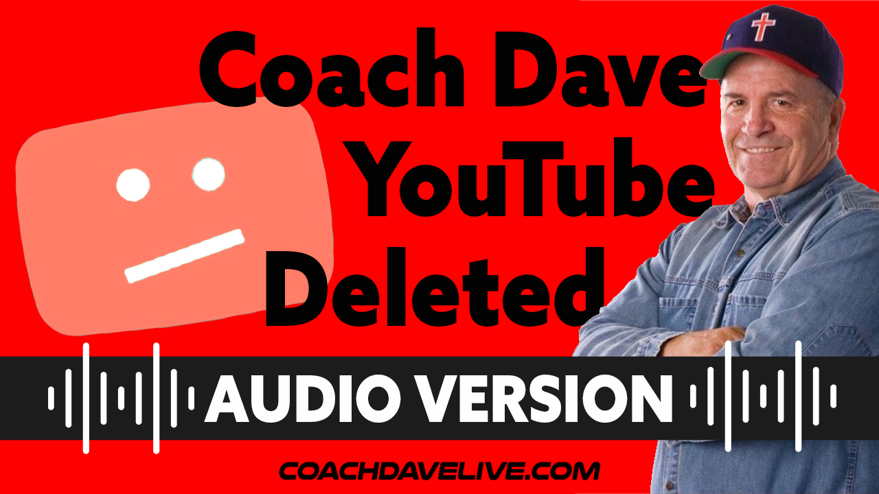 Coach Dave LIVE | 6-29-2021 | YOUTUBE CHANNEL DELETED! - AUDIO ONLY