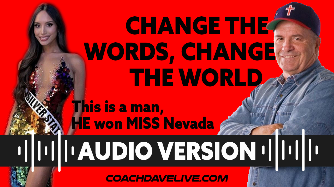 Coach Dave LIVE | 6-30-2021 | CHANGE THE WORDS, CHANGE THE WORLD - AUDIO ONLY