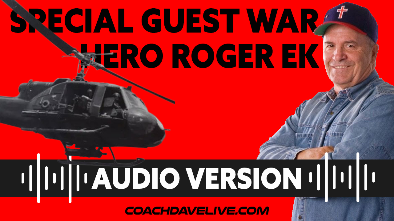 Coach Dave LIVE   7-2-2021   SPECIAL GUEST WAR HERO ROGER EK - AUDIO ONLY