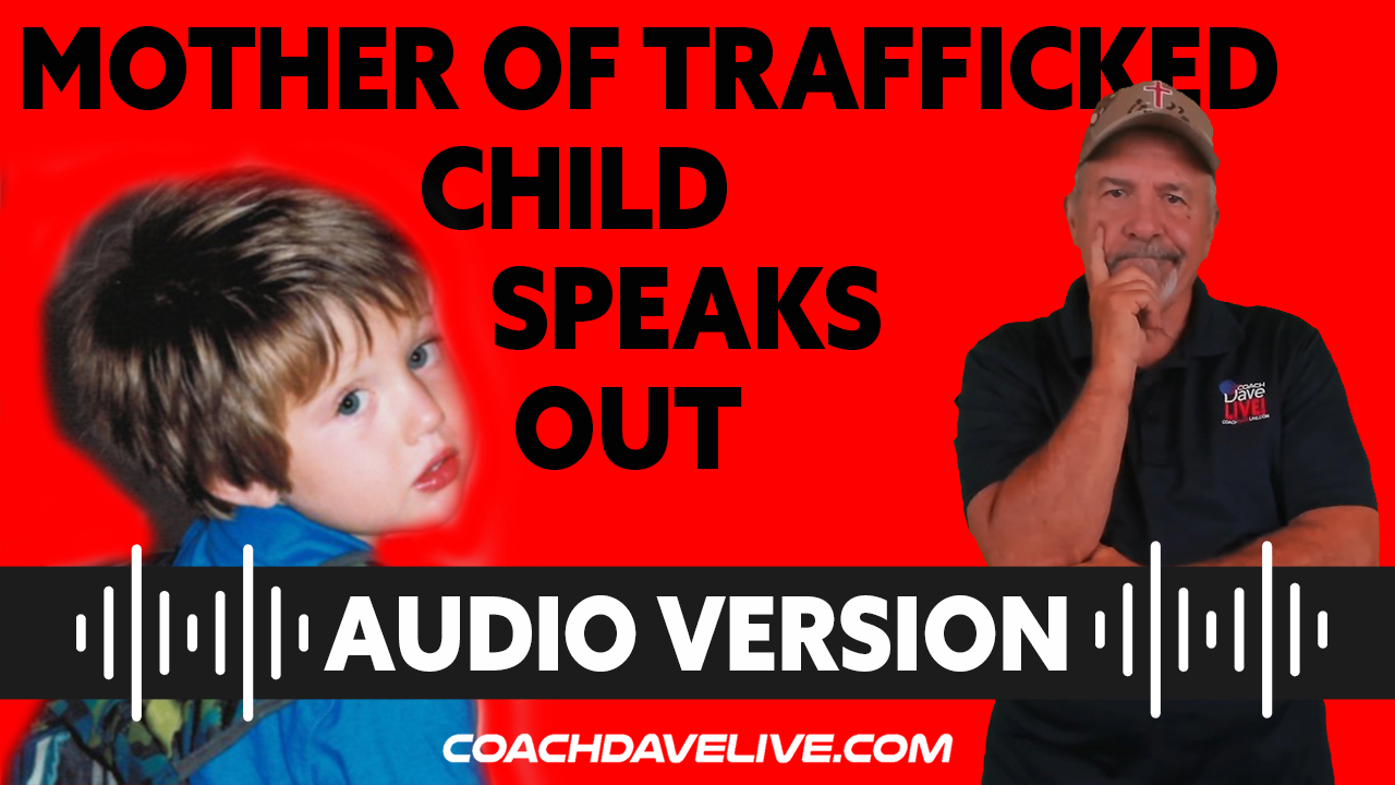 Coach Dave LIVE | 7-22-2021 | MOTHER OF TRAFFICKED CHILD SPEAKS OUT - AUDIO ONLY