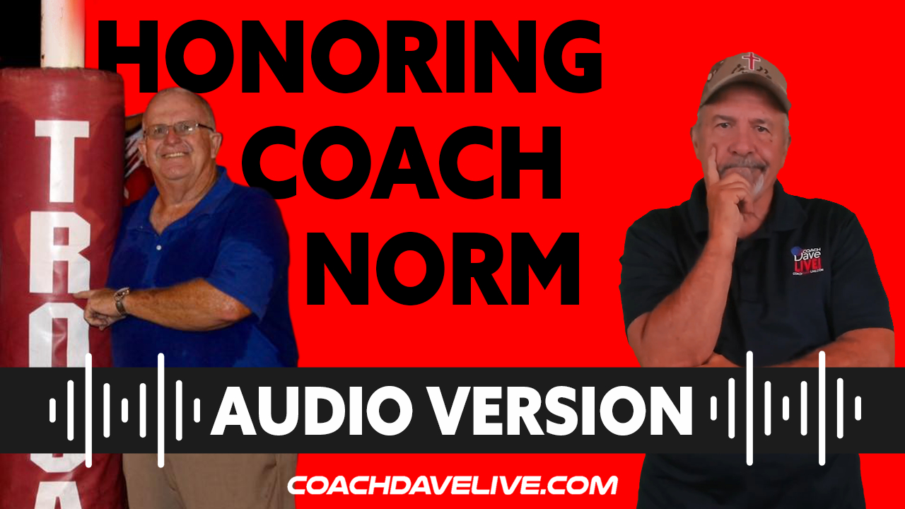 Coach Dave LIVE | 8-3-2021 | HONORING COACH NORM - AUDIO ONLY