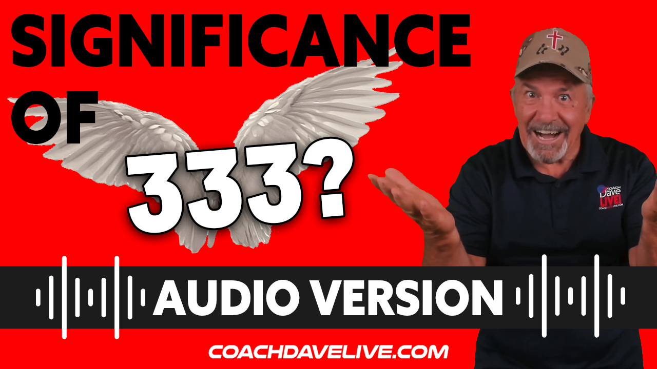 Coach Dave LIVE | 8-11-2021 | SIGNIFICANCE OF 333? - AUDIO ONLY