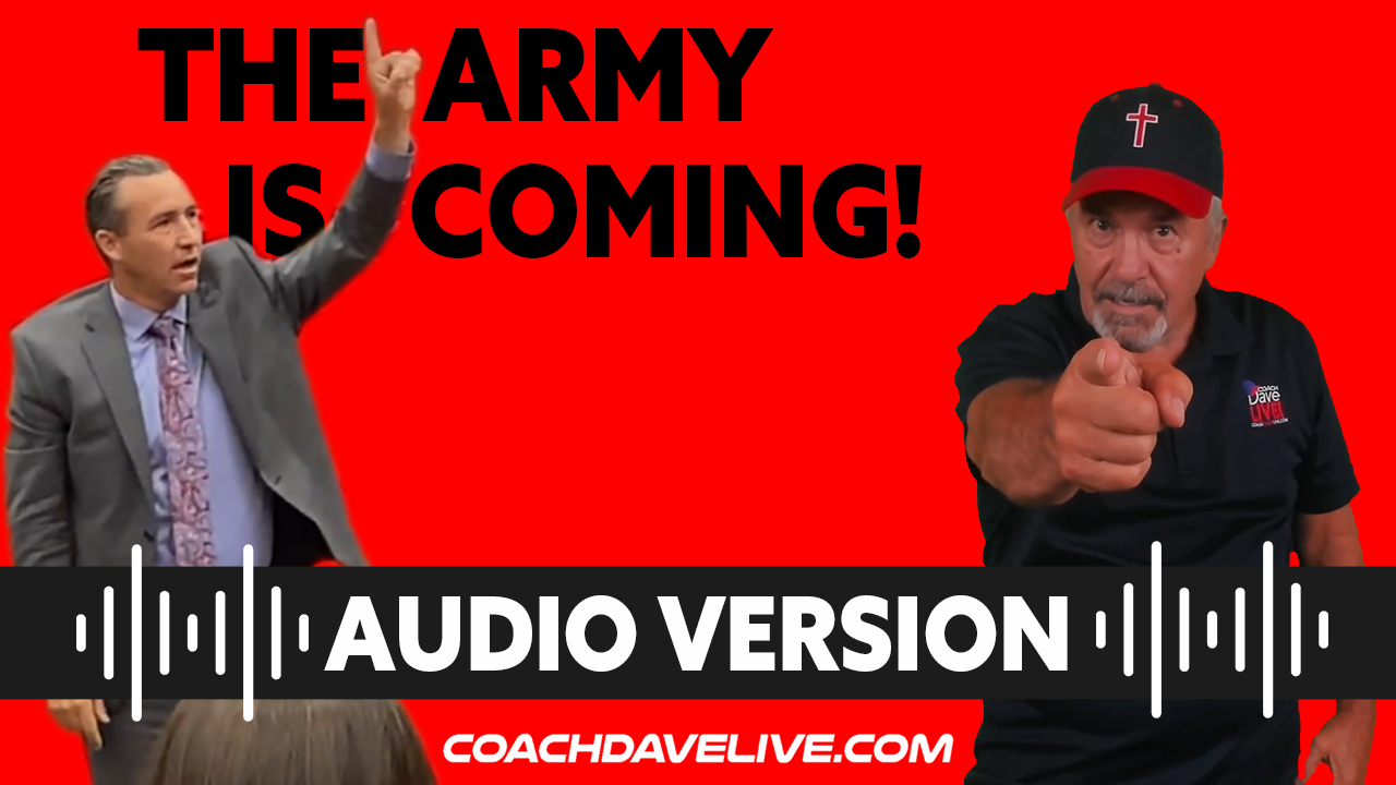 Coach Dave LIVE   8-19-2021   THE ARMY IS COMING! - AUDIO ONLY