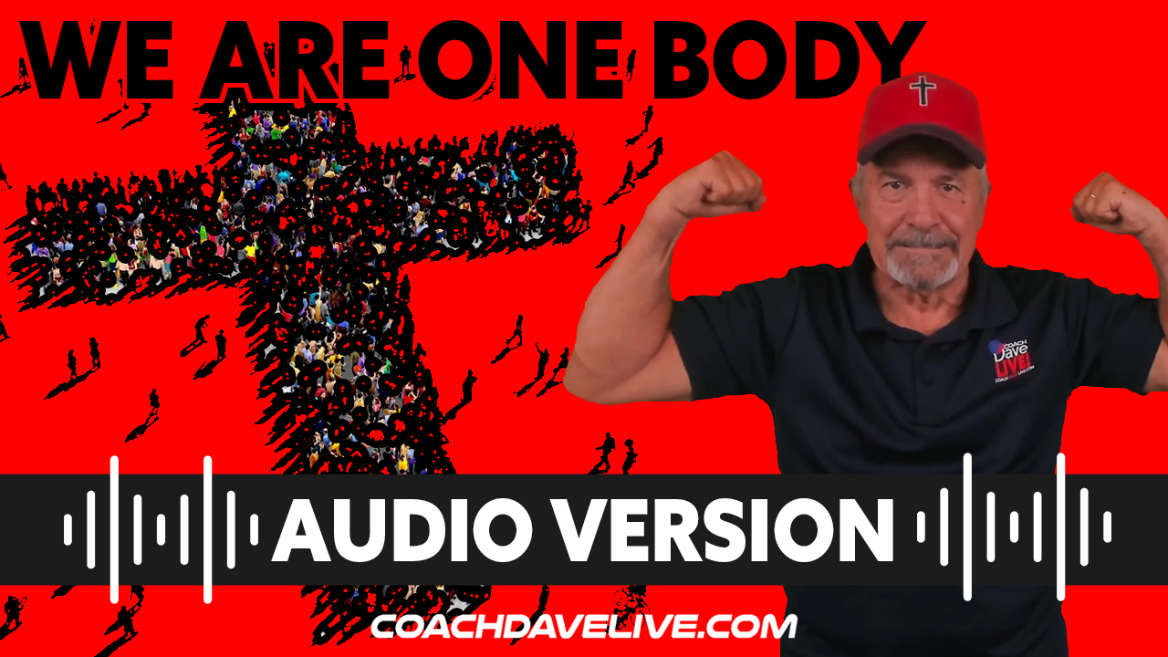 Coach Dave LIVE   8-23-2021   WE ARE ONE BODY - AUDIO ONLY