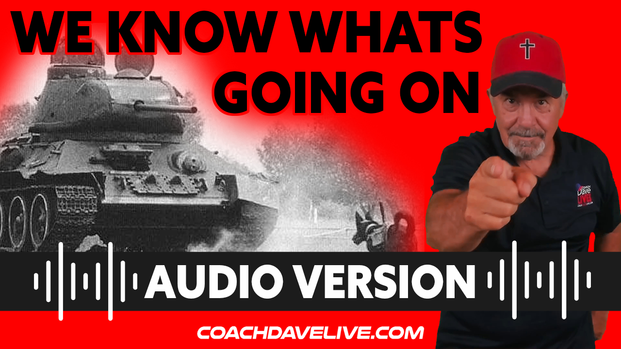 Coach Dave LIVE | 8-25-2021 | WE KNOW WHAT'S GOING ON! - AUDIO ONLY