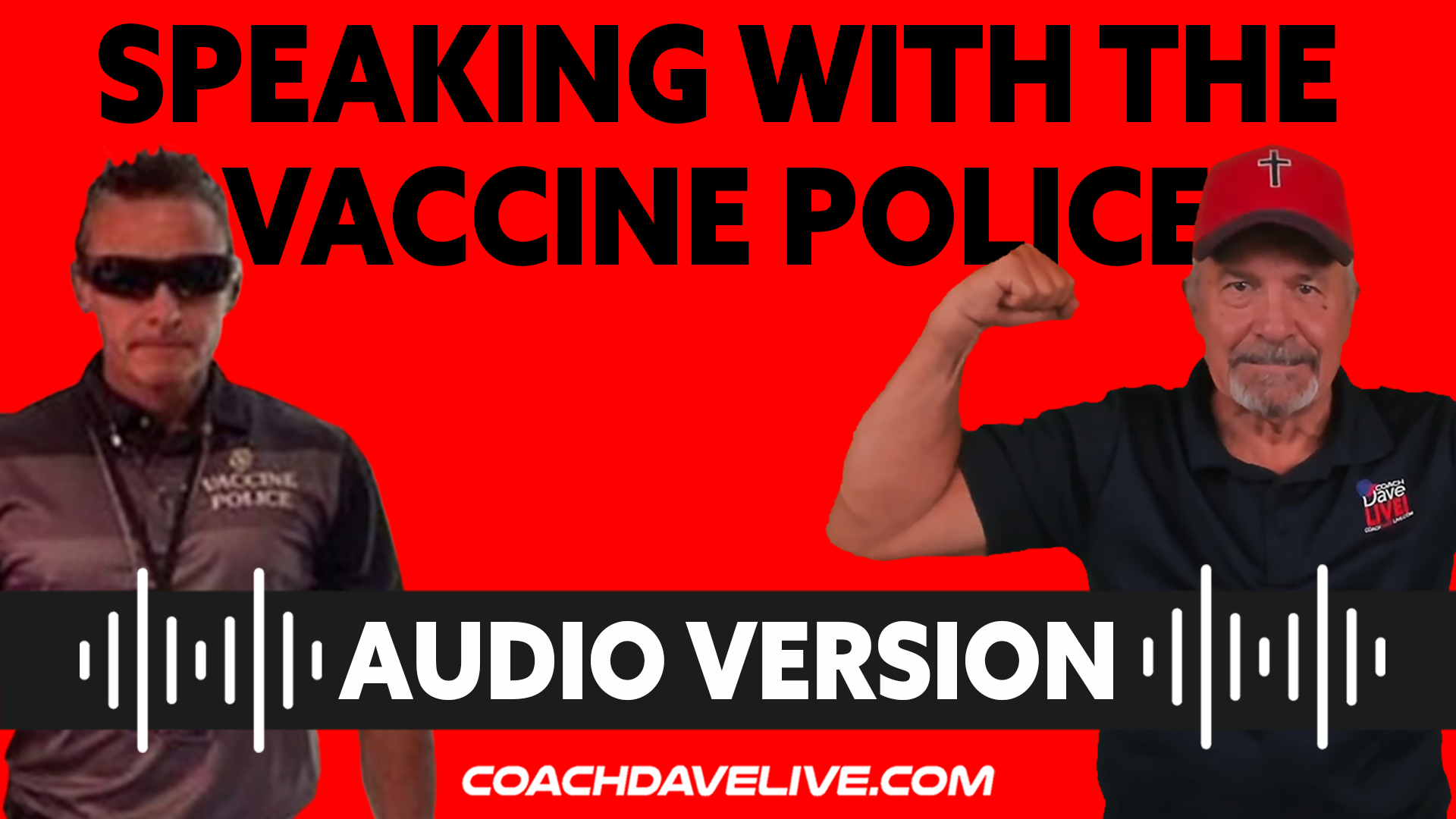 Coach Dave LIVE | 8-26-2021 | SPEAKING WITH THE VACCINE POLICE! - AUDIO ONLY