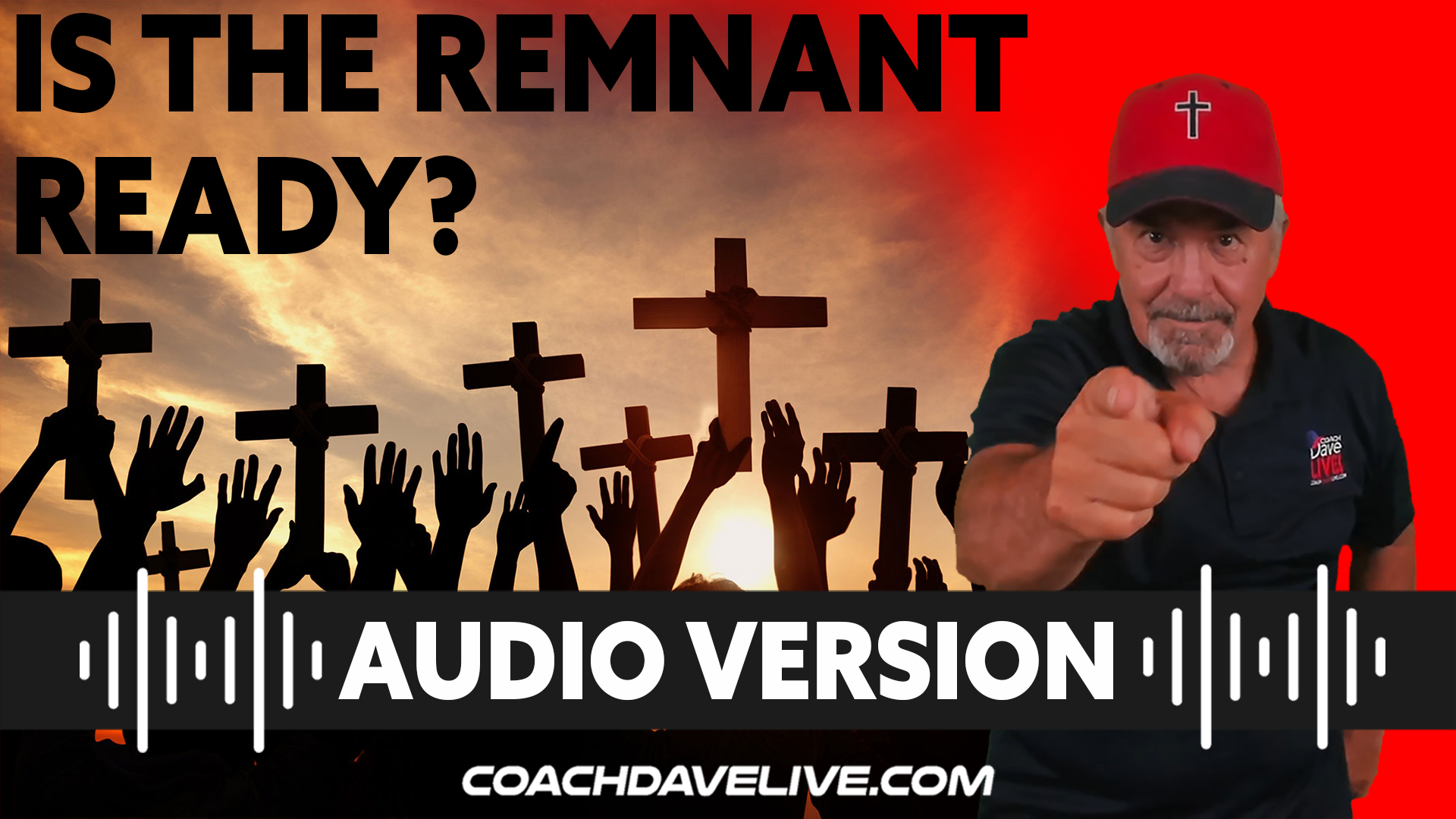 Coach Dave LIVE | 9-1-2021 | IS THE REMNANT READY? - AUDIO ONLY