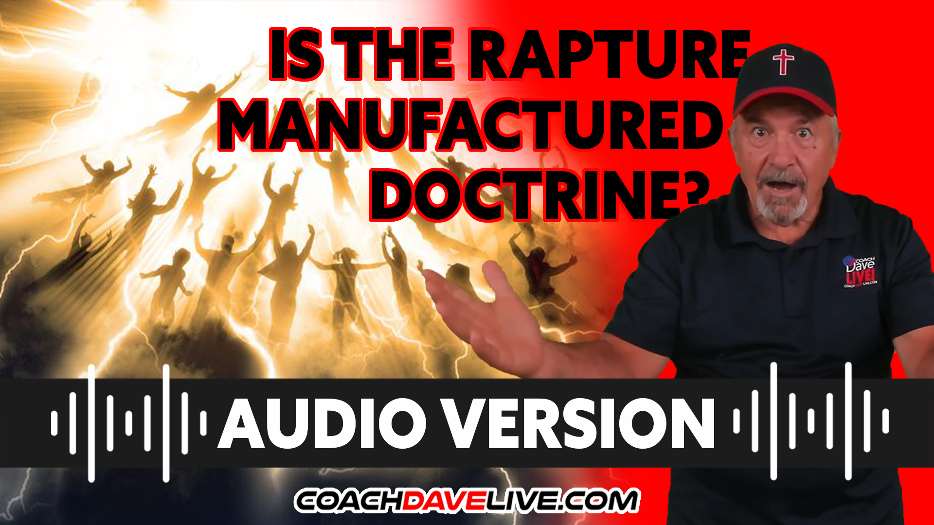 Coach Dave LIVE | 9-7-2021 | IS THE RAPTURE MANUFACTURED DOCTRINE? - AUDIO ONLY