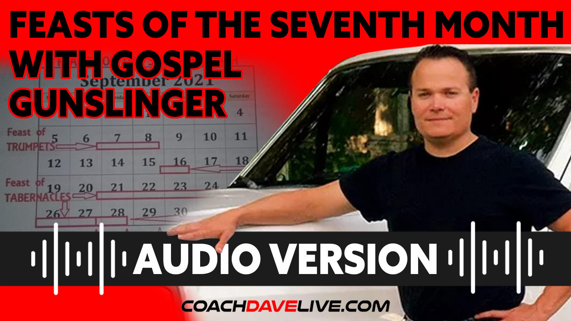 Coach Dave LIVE | 9-9-2021 | FEASTS OF THE SEVENTH MONTH WITH GOSPEL GUNSLINGER - AUDIO ONLY