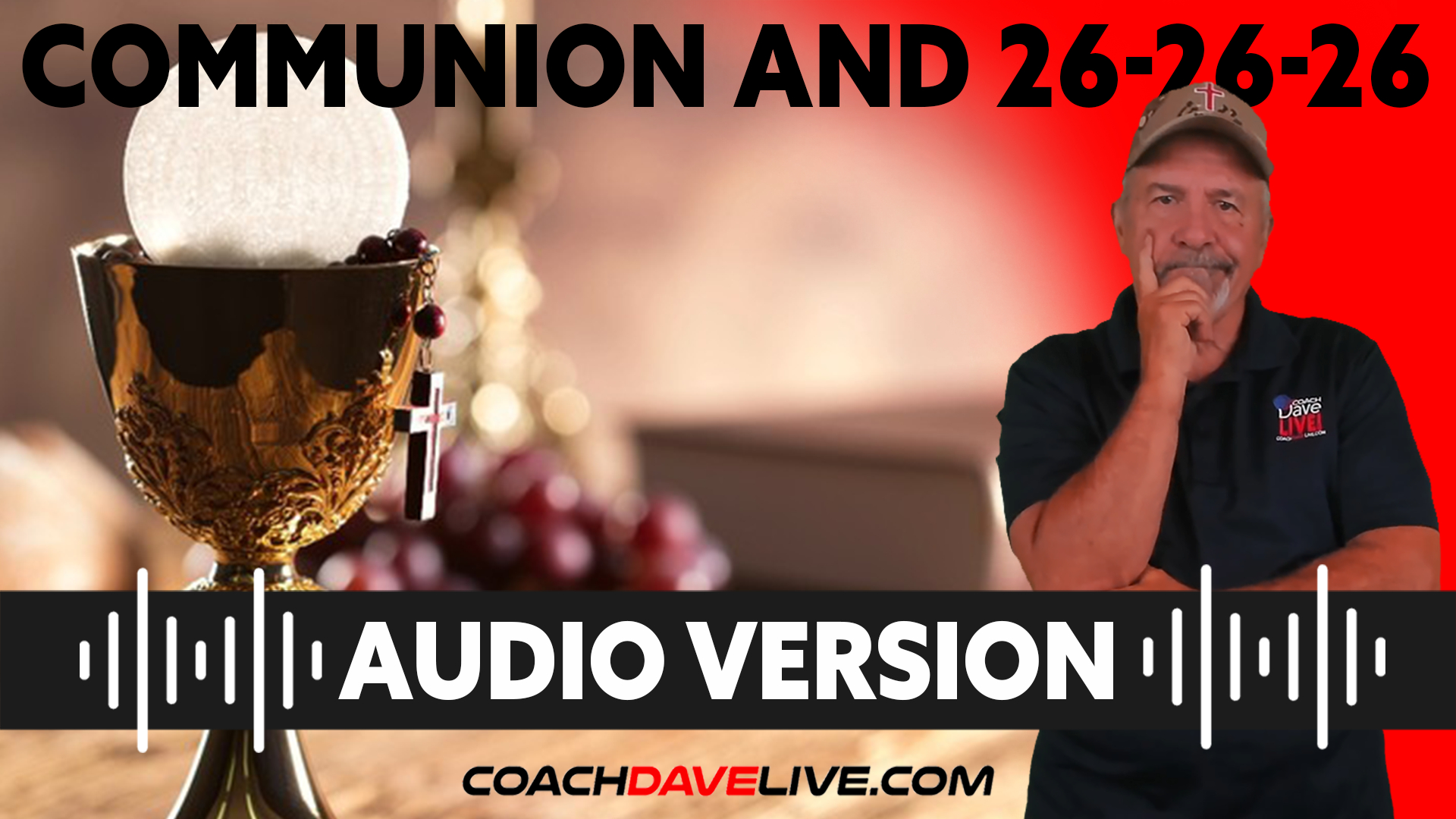 Coach Dave LIVE | 9-10-2021 | COMMUNION AND 26-26-26 - AUDIO ONLY