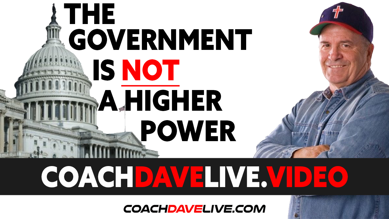Coach Dave LIVE | 6-14-2021 | THE GOVERNMENT IS NOT A HIGHER POWER