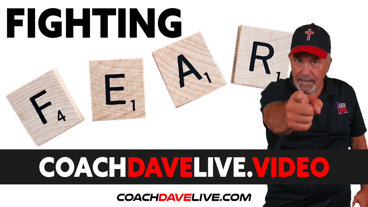 Coach Dave LIVE | 8-2-2021 | FIGHTING FEAR