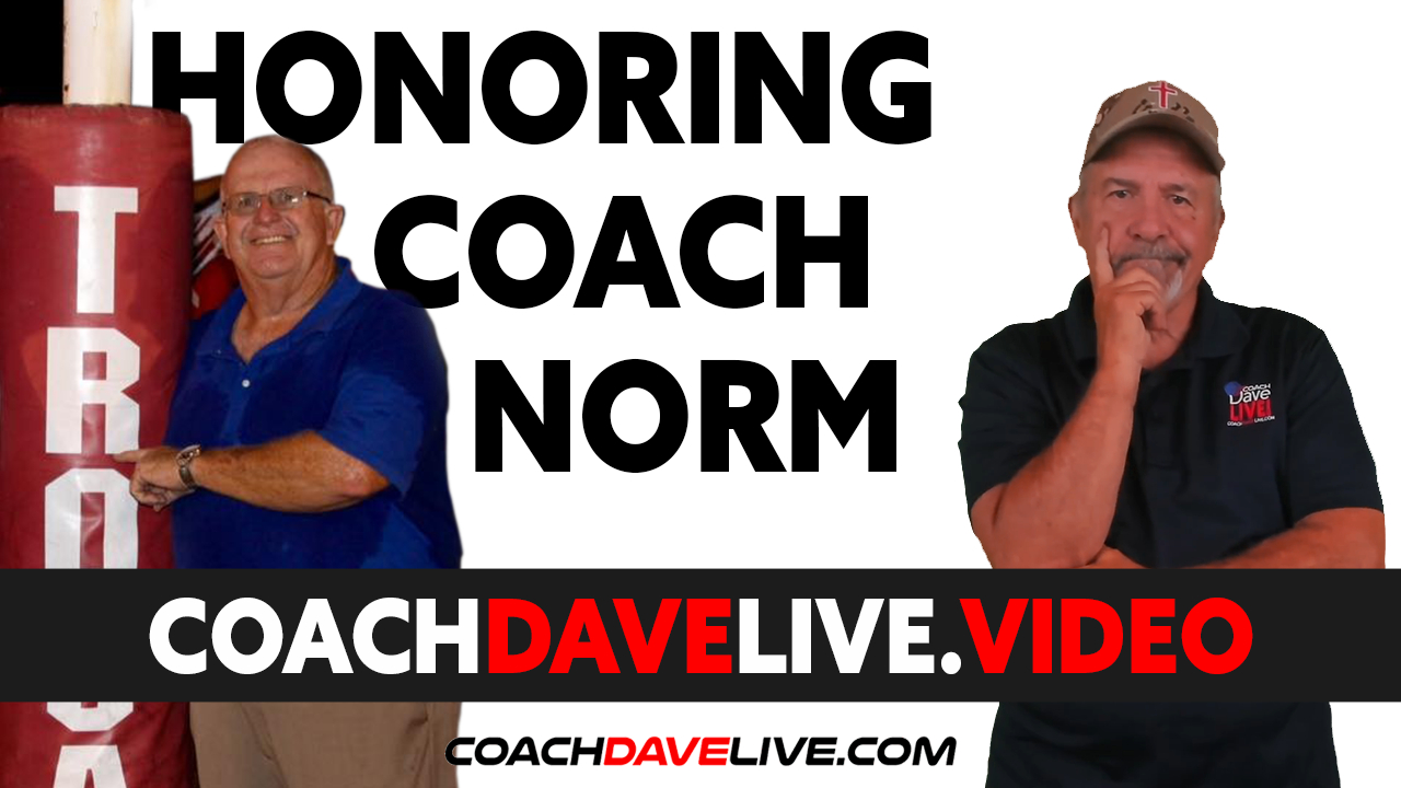 Coach Dave LIVE | 8-3-2021 | HONORING COACH NORM