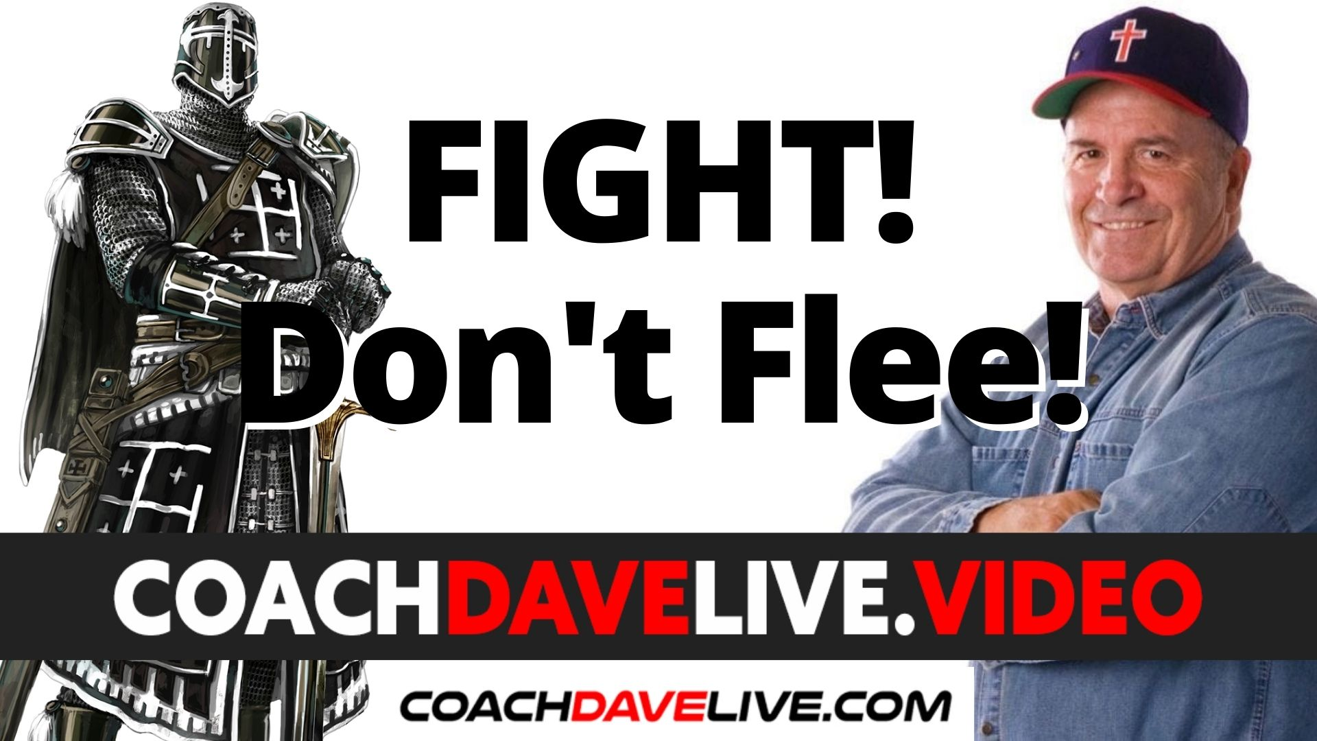 Coach Dave LIVE | 8-6-2021 | FIGHT, DON'T FLEE