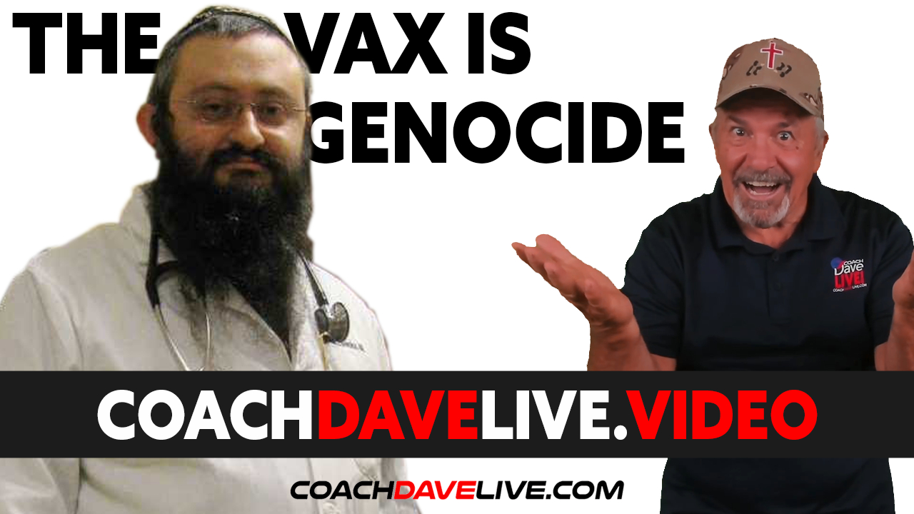 Coach Dave LIVE | 8-18-2021 | THE VAX IS GENOCIDE!