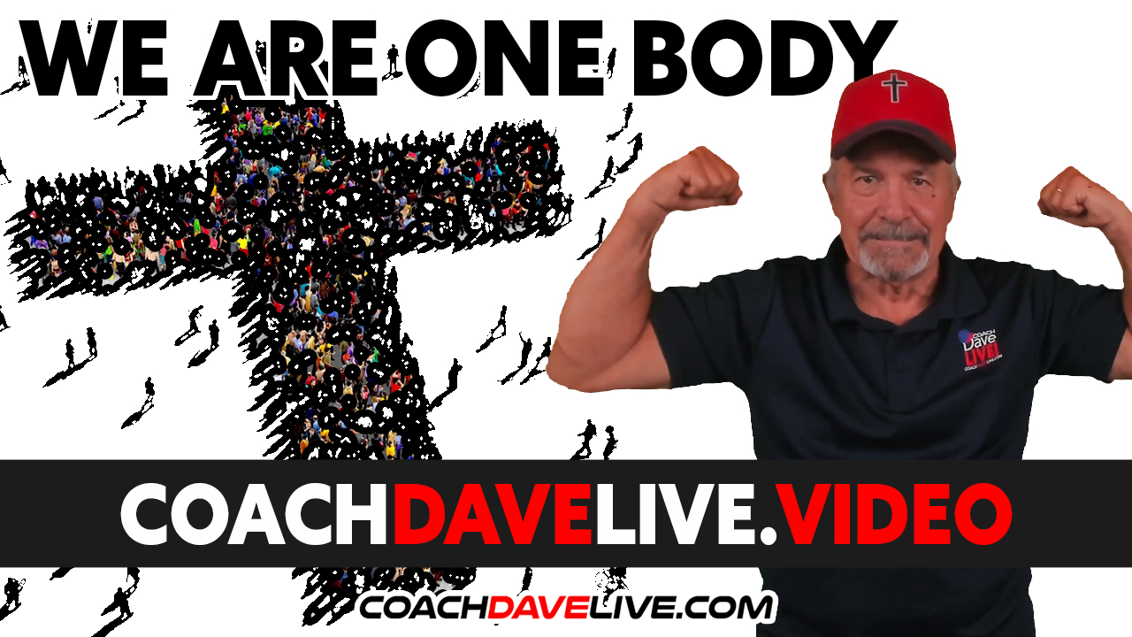 Coach Dave LIVE | 8-23-2021 | WE ARE ONE BODY