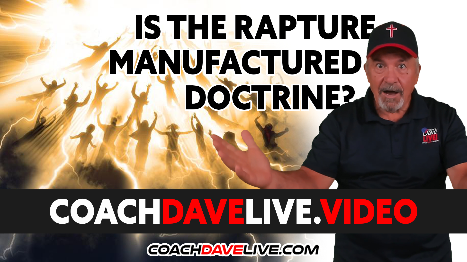 Coach Dave LIVE | 9-7-2021 | IS THE RAPTURE MANUFACTURED DOCTRINE?
