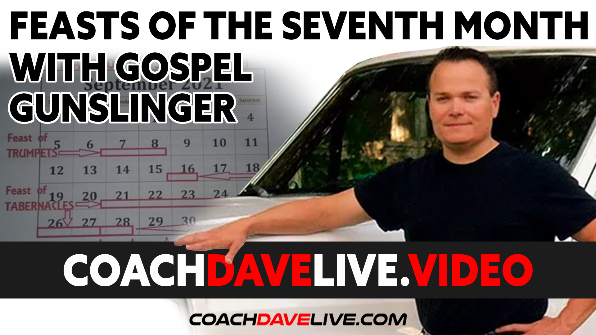 Coach Dave LIVE | 9-9-2021 | FEASTS OF THE SEVENTH MONTH WITH GOSPEL GUNSLINGER