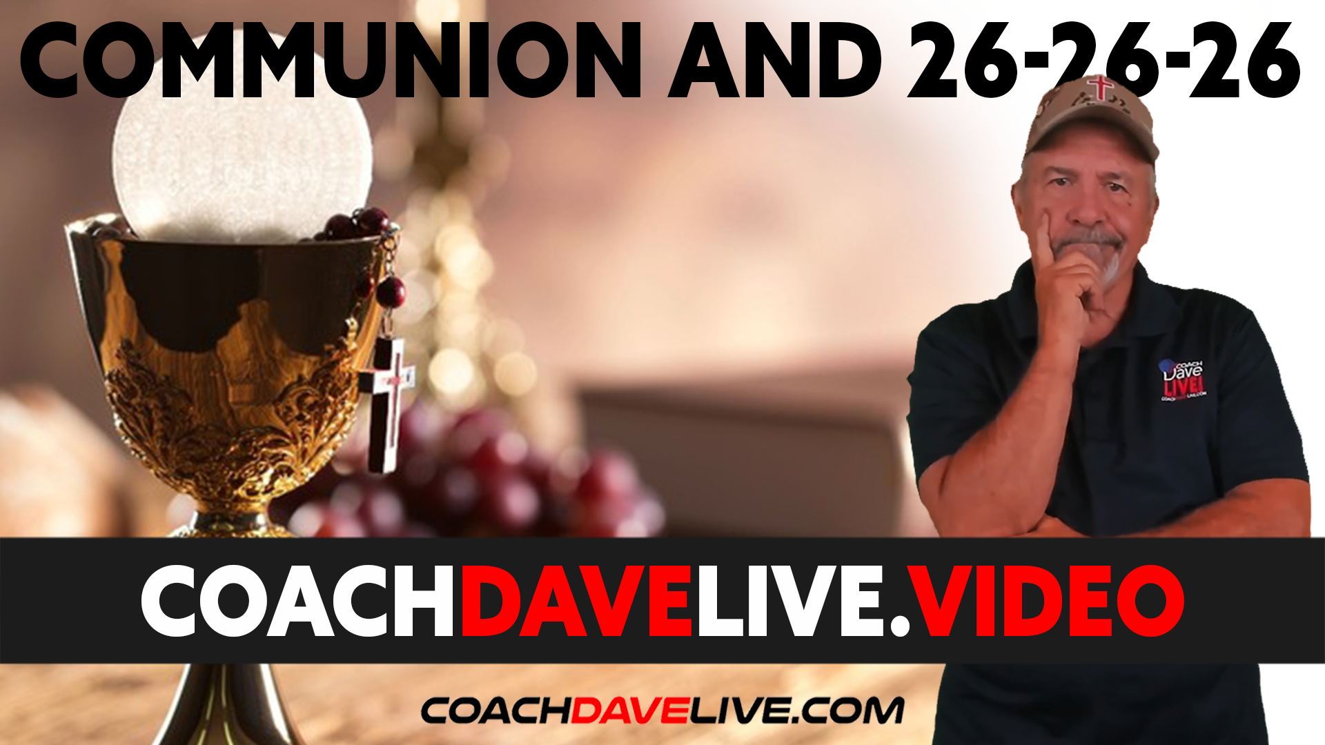 Coach Dave LIVE | 9-10-2021 | COMMUNION AND 26-26-26